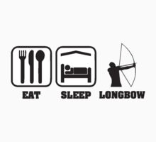 EAT SLEEP LONGBOW by JAYSA2UK