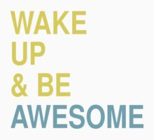 Wake up and be awesome Kids Clothes
