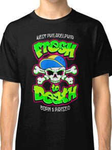 Fresh To Death Classic T-Shirt