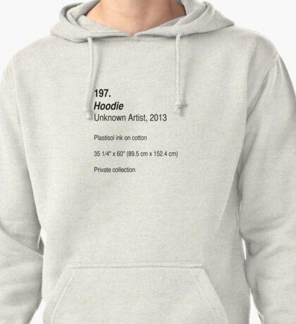 Hoodie, as art Pullover Hoodie
