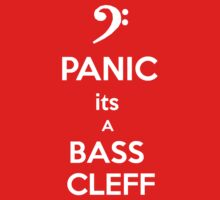 Bass Cleff- Panic Its A Bass Cleff by Cameron Barrus