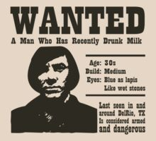 Wanted: A Man Who Has Recently Drunk Milk by THEtoeMas