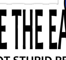 Save the Earth Shoot Stupid People Sticker