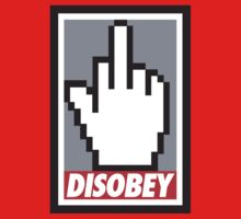 DISOBEY by monsterplanet