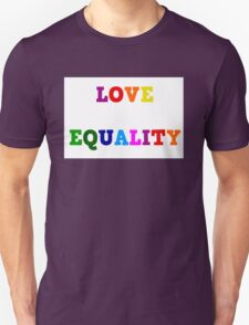 Love Equality Unisex T-Shirt
