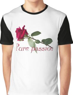 Pure passion Graphic T-Shirt