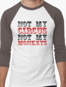 Not my circus not my monkeys Men's Baseball ¾ T-Shirt
