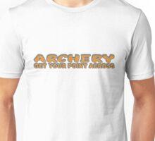 ARCHERY GET YOUR POINT ACROSS Unisex T-Shirt