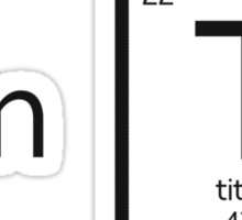 I am Titanium Sticker