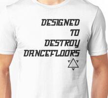 Dancefloor Destroyer Unisex T-Shirt