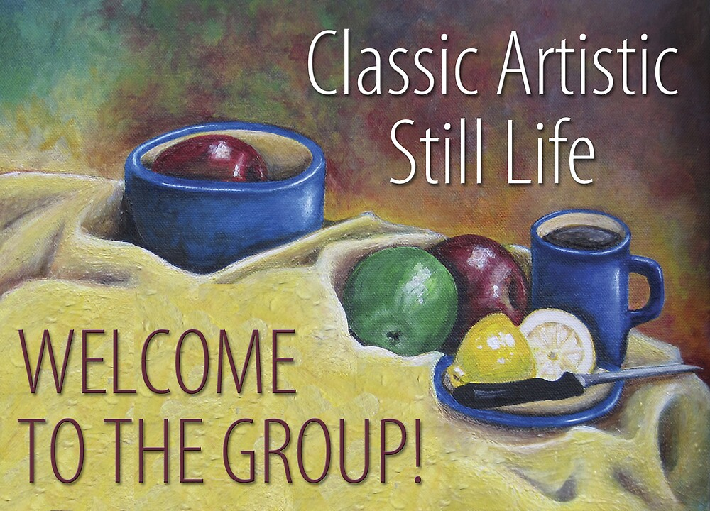 Classic Artistic Still Life Group: Welcome Banner by Shani Sohn