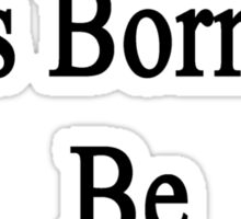 My Dad Was Born To Be A Writer Sticker