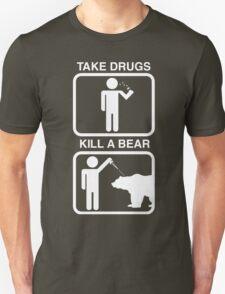 Take Drugs. Kill a Bear. T-Shirt
