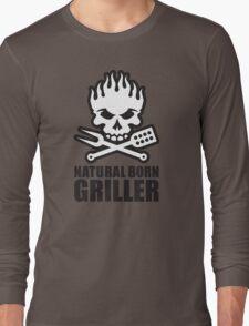 Natural born griller Long Sleeve T-Shirt