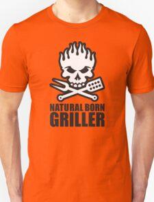 Natural born griller T-Shirt