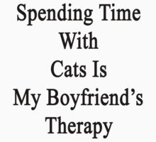 Spending Time With Cats Is My Boyfriend's Therapy by supernova23