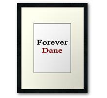 Forever Dane Framed Print
