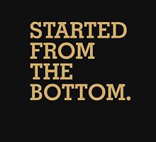 Started From The Bottom Unisex T-Shirt