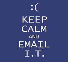 Keep Calm and Email I.T, Unisex T-Shirt