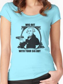 Wig out with your sig out... Women's Fitted Scoop T-Shirt