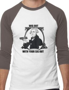 Wig out with your sig out... Men's Baseball ¾ T-Shirt