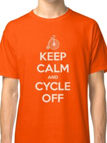 Keep Calm and Cycle Off Classic T-Shirt