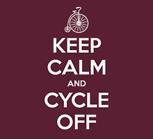 Keep Calm and Cycle Off Unisex T-Shirt