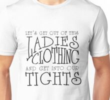 Men In Tights Unisex T-Shirt
