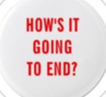 How's it going to end - small pin design Sticker