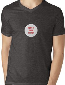 How's it going to end - big pin design Mens V-Neck T-Shirt
