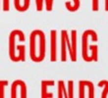 How's it going to end - big pin design Sticker