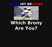 Military Bronies: Which Brony Are You? T-Shirt