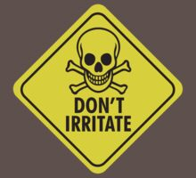 Don't irritate! by LaundryFactory