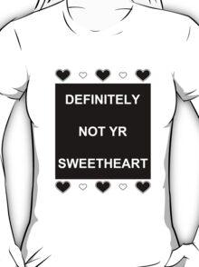 Not Yr Sweetheart - Black T-Shirt
