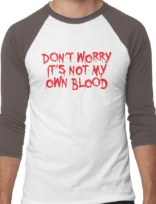 Don't worry, it's not my blood Men's Baseball ¾ T-Shirt