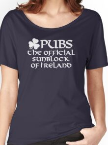 Pubs, the official sunblock of Ireland Women's Relaxed Fit T-Shirt