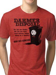 Dahmer Disposal! Tri-blend T-Shirt
