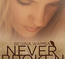 Never Broken by Regina Wamba