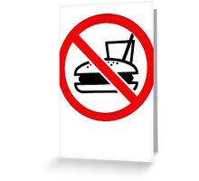 Warning - No Food Greeting Card