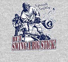 Speak Softly Swing a Big Stick Baseball Unisex T-Shirt