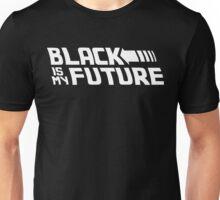 Black is my future Unisex T-Shirt