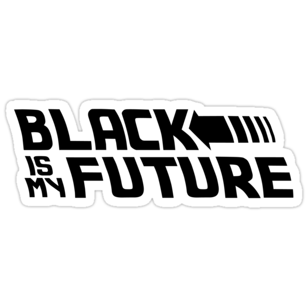 Black is my future by pepefo