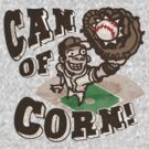 Can of Corn Baseball Player by MudgeStudios