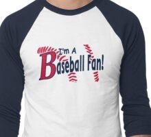 I'm a Baseball Fan Men's Baseball ¾ T-Shirt
