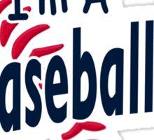 I'm a Baseball Fan Sticker