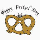Happy Pretzel Day by HolidayT-Shirts