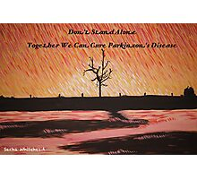 Don't Stand Alone - Cure Parkinson's Disease Photographic Print