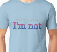 Let's Get One Thing Straight: I'm Not (Bi Pride) Unisex T-Shirt