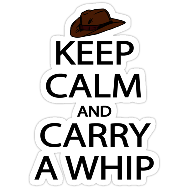 keep calm and carry a whip. by Brantoe
