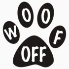 Woof Off by Neffdesign